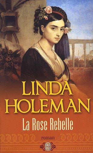 La rose rebelle par Linda Holeman