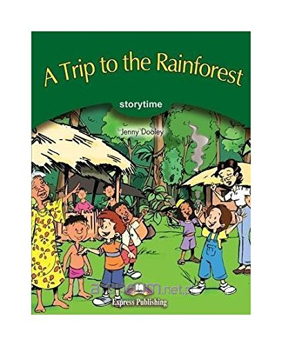A Trip to the Rainforest Pupil's Book por Jenny Dooley