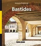 Bastides: villes neuves du Moyen Age (Beaux Livres)