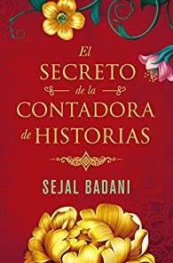 El secreto de la contadora de historias par Sejal Badani