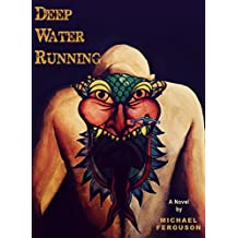 Deep Water Running: Free will is about the choice, not the consequences. (Four Winds Book 1) (English Edition)