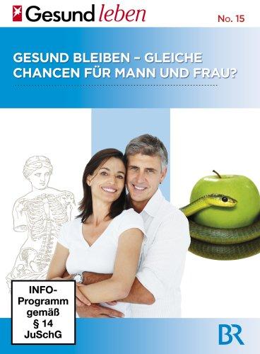 Gesund bleiben - gleiche Chancen für Mann und Frau - Edition stern GESUND LEBEN (Gleich Leben)