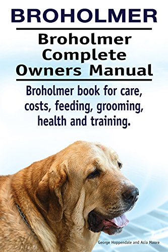 Broholmer Dog. Broholmer  dog book for costs, care, feeding, grooming, training and health. Broholmer  dog Owners Manual. (English Edition) por George Hoppendale