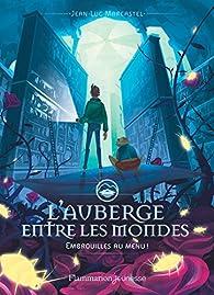 L'auberge entre les mondes, tome 2 : Embrouilles au menu ! par Jean-Luc Marcastel