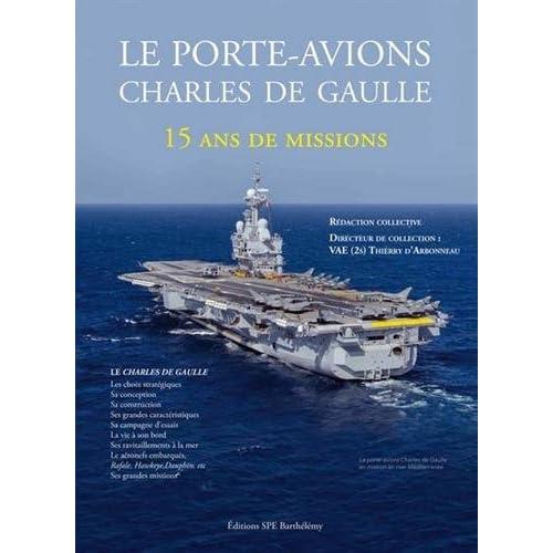 Le porte-avions Charles de Gaulle : 15 ans de missions