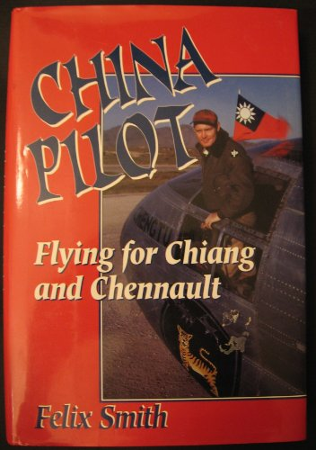 Read PDF China Pilot: Flying for Chiang and Chennault Online