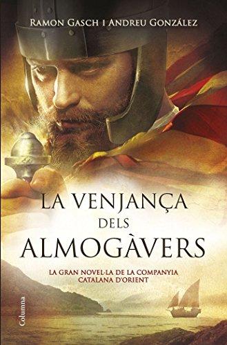 La venjança dels almogàvers : la gran novel·la de la Companyia Catalana d'Orient