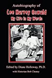 Autobiography of Lee Harvey Oswald:: My Life in My Words (English Edition)