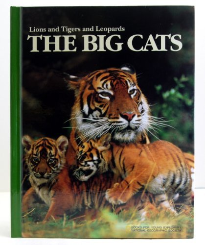 the-big-cats-lions-and-tigers-and-leopards-book-for-young-explorers-by-jennifer-c-urquhart-1994-07-0