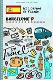 Barcelone Carnet de Voyage: Journal de bord avec guide pour enfants. Livre de suivis des enregistrements pour l'écriture, dessiner, faire part de la gratitude. Souvenirs d'activités vacances...
