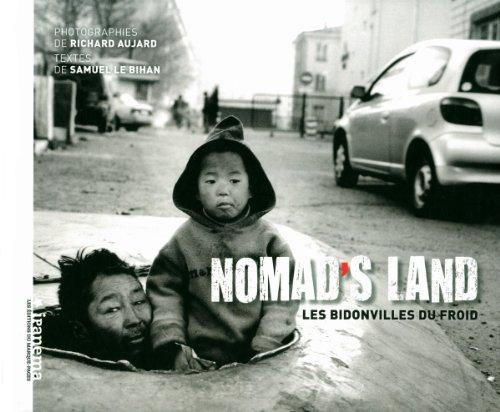 Nomad's land : Les bidonvilles du froid