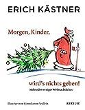 Morgen, Kinder, wird's nichts geben: Mehr oder weniger Weihnachtliches