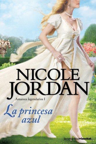 La princesa azul: Amantes legendarios I par Nicole Jordan
