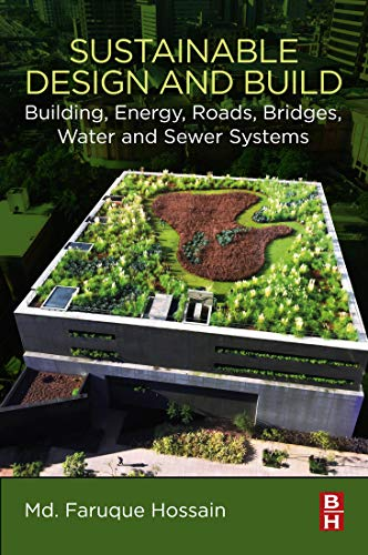 Sustainable Design and Build: Building, Energy, Roads, Bridges, Water and Sewer Systems (English Edition)