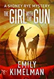 The Girl With The Gun (Sydney Rye Book 8)
