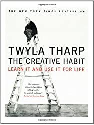 The Creative Habit: Learn It and Use It for Life by Twyla Tharp (2006-01-06)