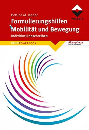 Download Formulierungshilfen Mobilität und Bewegung: Individuell beschreiben (REIHE POWERBOOK)