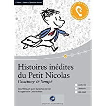 Histoires inédites du Petit Nicolas: Das Hörbuch zum Sprachen lernen.Ausgewählte Geschichten / Audio-CD + Textbuch + CD-ROM