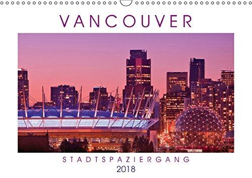 Vancouver: Stadtspaziergang (Wandkalender 2018 DIN A3 quer): Vancouver: Boomtown mit Bergpanorama (Monatskalender, 14 Seiten ) (CALVENDO Orte) [Kalender] [Apr 12, 2017] CALVENDO, k.A.