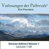 Komplette Vorlesungen der Pathwork Vol. 1 (Complete Lectures of the Pathwork Vol. 1: German Edition) (English Edition)