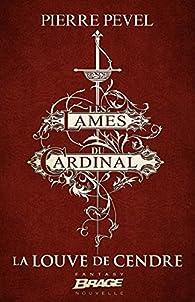 Les Lames du Cardinal, tome 0 : La Louve de Cendre par Pierre Pevel