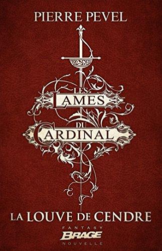 La Louve de Cendre: Les Lames du Cardinal, T0 par Pierre Pevel