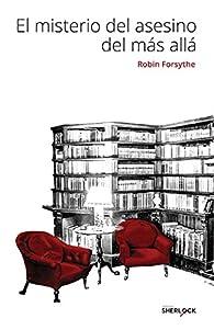 El misterio del asesino del más allá par Robin Forsythe