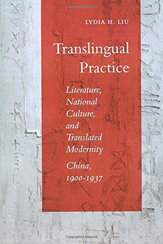 translingual-practice-literature-national-culture-and-translated-modernity-china-1900-1937-literatur