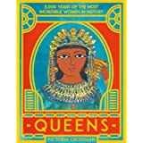 Queens: 3,000 Years of the Most Powerful Women in History: 1
