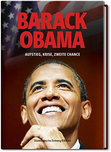 Barack Obama: Aufstieg, Krise, zweite Chance