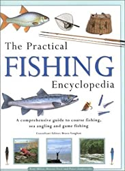 Practical Fishing Encyclopedia: A Comprehensive Guide to Coarse Fishing, Sea Angling and Game Fishing by Tony Miles (1999-10-30)