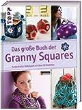 Das große Buch der Granny Squares: Farbenfroher Häkelspaß mit über 50 Modellen