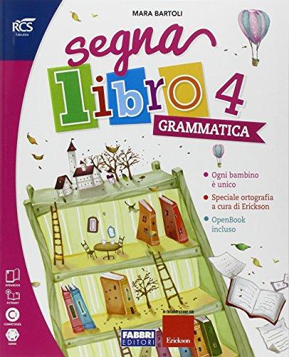 Segnalibro. Sussidiario dei linguaggi. Per la 4 classe elementare. Con e-book. Con espansione online