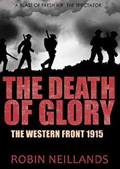 The Death of Glory: The Western Front, 1915 by [Neillands, Robin]