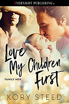 Love My Children First (Family Men Book 1) by [Steed, Kory]