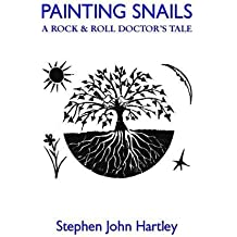 PAINTING SNAILS: A Rock & Roll Doctor's Tale
