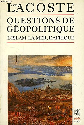 QUESTIONS DE GEOPOLITIQUE ; L'ISLAM, LA MER, L'AFRIQUE