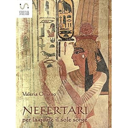 Nefertari Per La Quale Il Sole Sorge