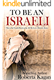 To Be An Israeli: The Fourth Book in the All My Love, Detrick series