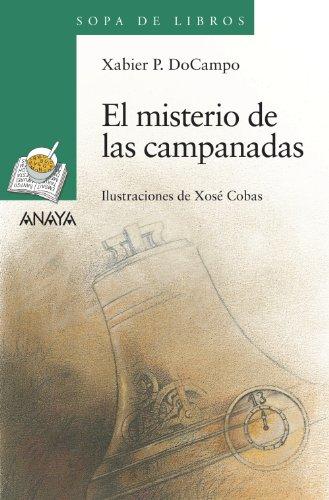 El misterio de las campanadas (Literatura Infantil (6-11 Años) - Sopa De Libros) por Xabier P. DoCampo