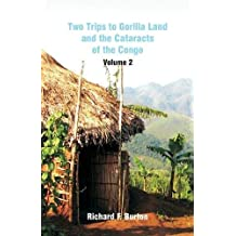 Two Trips to Gorilla Land and the Cataracts of the Congo: Volume 2