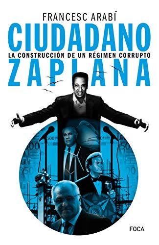 Ciudadano Zaplana: La construcción de un régimen corrupto: 170 (Investigación)