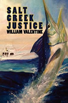 Salt Creek Justice by [Valentine, William]