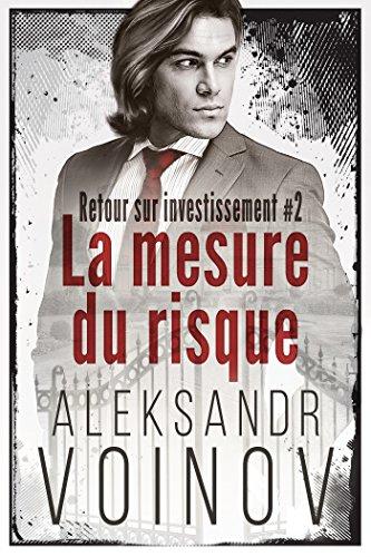 La mesure du risque: Retour sur investissement #2 par Aleksandr Voinov