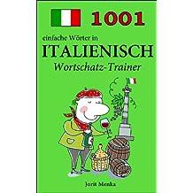 1001 einfache Wörter in Italienisch (Wortschatz-Trainer)