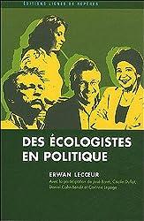 Des écologistes en politique