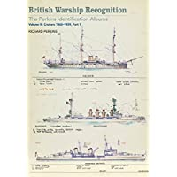 British Warship Recognition: the Perkins Identification Albums: Volume Iv: Cruisers 1865-1939, Part (Perkins Marine)