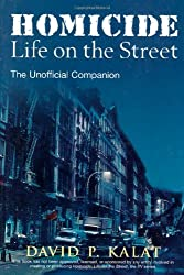 Homicide: Life on the Streets--the Unofficial Companion by David P. Kalat (1998-07-15)