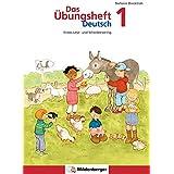Das Ubungsheft Deutsch 1: Rechtschreib- und Grammatiktraining für Klasse 1 bis 4 / Erstes Lese- und Schreibtraining