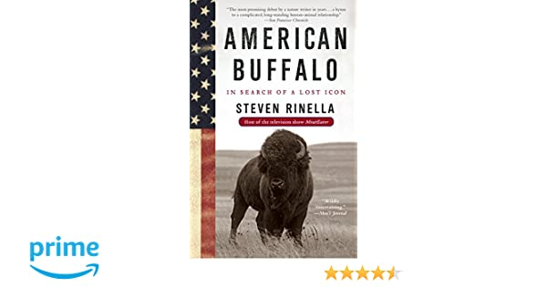 Bison Are Ready For Thanksgiving >> American Buffalo In Search Of A Lost Icon Amazon Co Uk Steven
